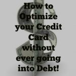 How to Optimize your Credit Card Without Ever Going into Debt