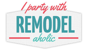 Remodelaholic Link Party
