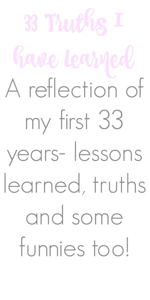 33 Life Lessons Learned- a reflection looking back and laughing at some of the discoveries