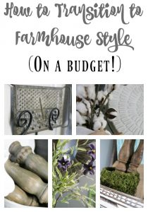 Top tips on how to transition your home to farmhouse style on a budget!