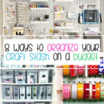 8 ways to organize your craft stash on a budget
