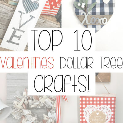 Top 10 Dollar Tree Valentines projects
