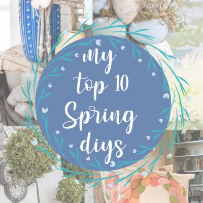 My TOP 10 Spring DIYs