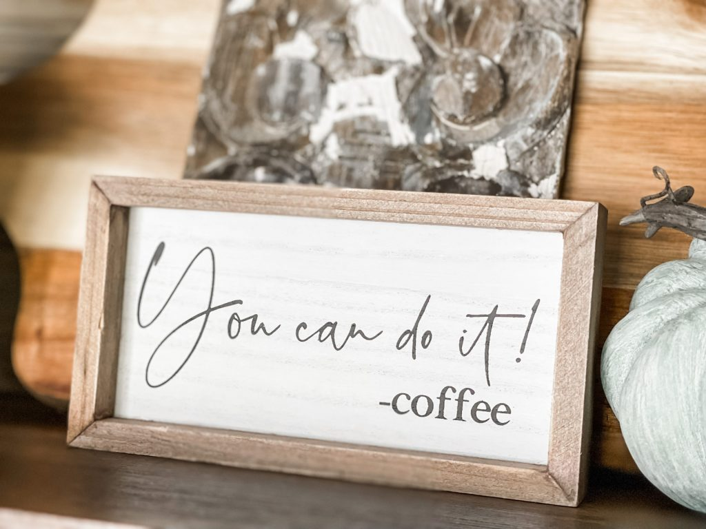 you can do it coffee sign on fall coffee bar